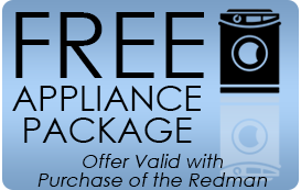 Free Appliance Package - Offer Valid with Purchase of the Redman
